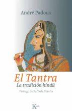 el tantra: la tradicion hindu cristobal padoux 9788499880259