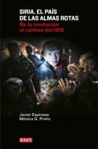 siria, el país de las almas rotas (ebook)-javier espinosa-monica g. prieto-9788499926759