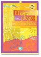 el español con juegos y actividades (nivel intermedio inferior)-pablo rocio dominguez-9788853600059