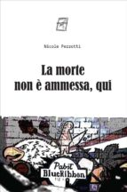 la morte non è ammessa, qui (ebook)-9788885629059