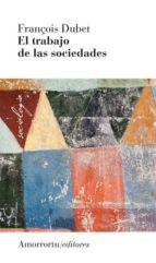 el trabajo de las sociedades-francois dubet-9789505182459