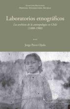 laboratorios etnográficos (ebook)-jorge pavez ojeda-9789563570359