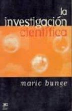 la investigacion cientifica: su estrategia y su filosofia mario bunge 9789682322259