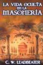 la vida oculta en la masoneria c.w. leadbeater 9789685566759