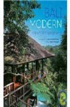 Bali modern: the art of tropical living 978-9625934662 EPUB DJVU por Giann francione