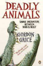 deadly animals (ebook)-gordon grice-9780241963869