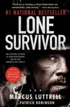 lone survivor : the eyewitness account of operation redwing and the lost heroes of seal team 10-marcus luttrell-9780316324069
