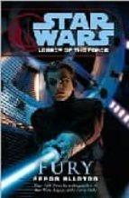 Descargas gratuitas de torrent para libros Star wars legacy of the force: fury
