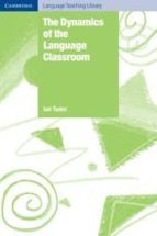 El libro de The dymanics of language classroom autor IAN TUDOR PDF!