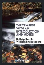 El libro de The tempest with an introduction and notes autor K. DEIGHTON TXT!