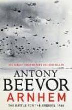 arnhem: the battle for the bridges, 1944: the sunday times no 1 bestseller antony beevor 9780670918669