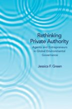 rethinking private authority (ebook) jessica f. green 9781400848669