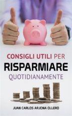 consigli utili per risparmiare quotidianamente (ebook) 9781547510269