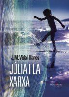 júlia i la xarxa (ebook)-j.m. vidal-illanes-9781629347769