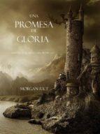 una promesa de gloria (libro #5 de el anillo del hechicero) (ebook) morgan rice 9781632911469