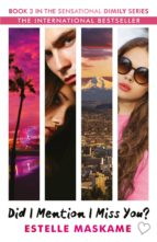 did i mention i miss you? (the dimily trilogy 3)  -estelle maskame-9781845029869