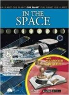 El libro de In the space (augmented reality): our planet autor VV.AA. TXT!