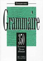 grammaire: 350 exercises, niveau debutant j. bady i. greaves a. petetin 9782011550569