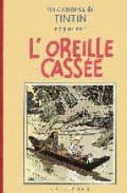 El libro de Les aventures de tintin: l oreille cassee autor HERGE TXT!