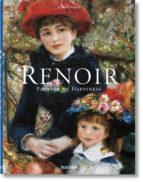 renoir, el pintor de la felicidad gilles neret 9783836519069