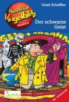 kommissar kugelblitz 07. der schwarze geist (ebook) ursel scheffler 9783898354769