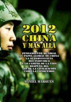 2012, china y más allá: pensamiento mundial, el papel global de china, la supervivencia del individuo y lo camino de la vida después del fin de la civilización como la conocemos (ebook)-9786050408669