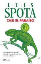 casi el paraíso (ebook)-luis spota-9786070720369