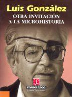 otra invitación a la microhistoria (ebook)-luis gonzález y gonzález-9786071608369