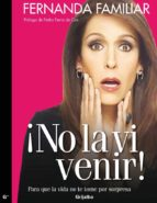 no la vi venir (ebook)-fernanda familiar-9786073112369