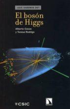 el boson de higgs alberto casas gonzalez teresa rodrigo 9788400096069
