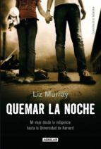 quemar la noche (ebook)-liz murray-9788403012769