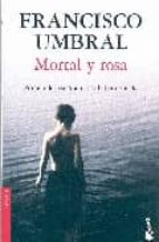 mortal y rosa-francisco umbral-9788408075769