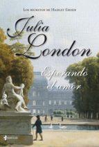 los secretos de hadley green: esperando el amor julia london 9788408126669