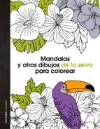 mandalas y otros dibujos de la selva para colorear-9788408139669