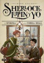sherlock, lupin y yo 7: el enigma de la cobra real-irene adler-9788408146469