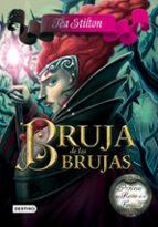 princesas del reino de la fantasia 13: bruja de las brujas-tea stilton-9788408159469