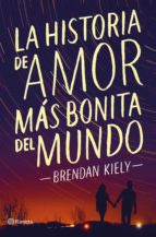 la historia de amor mas bonita del mundo-brendan kiely-9788408172369