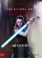 star wars: los ultimos jedi: el libro de la pelicula-9788408182269