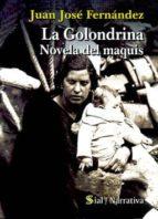la golondrina: novela del maquis juan jose fernandez 9788415014669