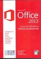 office 2013 curso ofimatica: curso ofimatica edicion profesional hector blanco 9788415033769