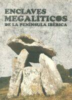 enclaves megalíticos de la península ibérica-maria lara martinez-9788415060369