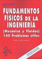 fundamentos fisicos de la ingenieria mecanica y fluidos: 140 prob lemas utiles (10ª ed) (2 vol) antonio garcia maroto 9788415214069