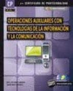 operaciones auxiliares con tecnologias de la informacion y la com unicacion: certificado de profesionalidad-jose luis raya cabrera-laura raya gonzalez-9788415457169