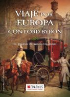 viaje por europa con lord byron: el diario de john polidori-john polidori-9788415462569