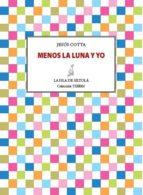 menos la luna y yo (ebook)-jesus cotta-9788415593669