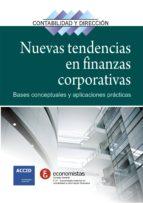nuevas tendencias en finanzas corporativas: bases conceptuales y aplicaciones practicas 9788415735069