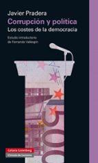 corrrupcion y politica. los costes de la democracia javier pradera 9788416072569