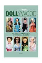 dollywood: ¿que hace una muñeca como tu en una pelicula como esta ? guillem medina 9788416217069