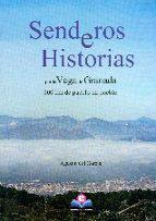 senderos e historias por la vega de granada: 100 km. de pueblo a pueblo (2ª ed.) 9788416319169
