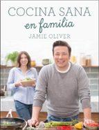 cocina sana en familia-jamie oliver-9788416449569